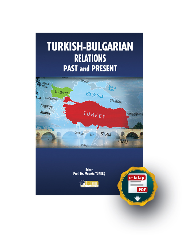 Turkish - Bulgarian Relations, Past and Present